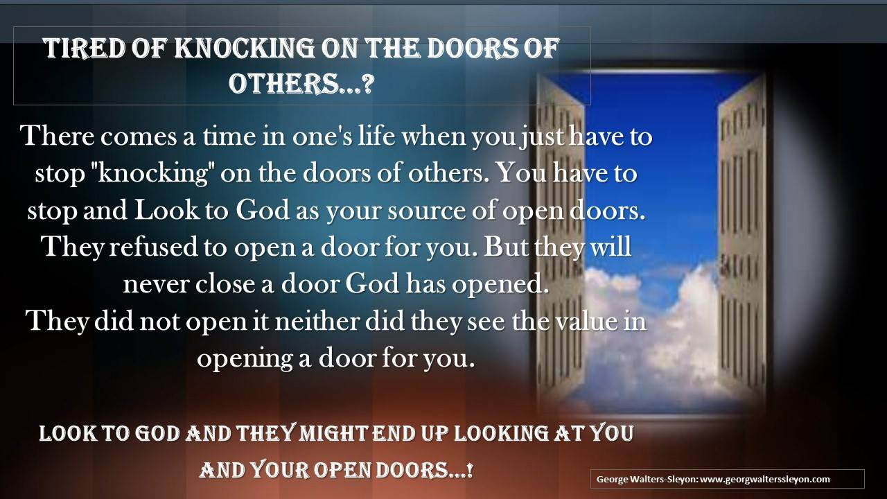 Tired of Knocking on the Doors of Others